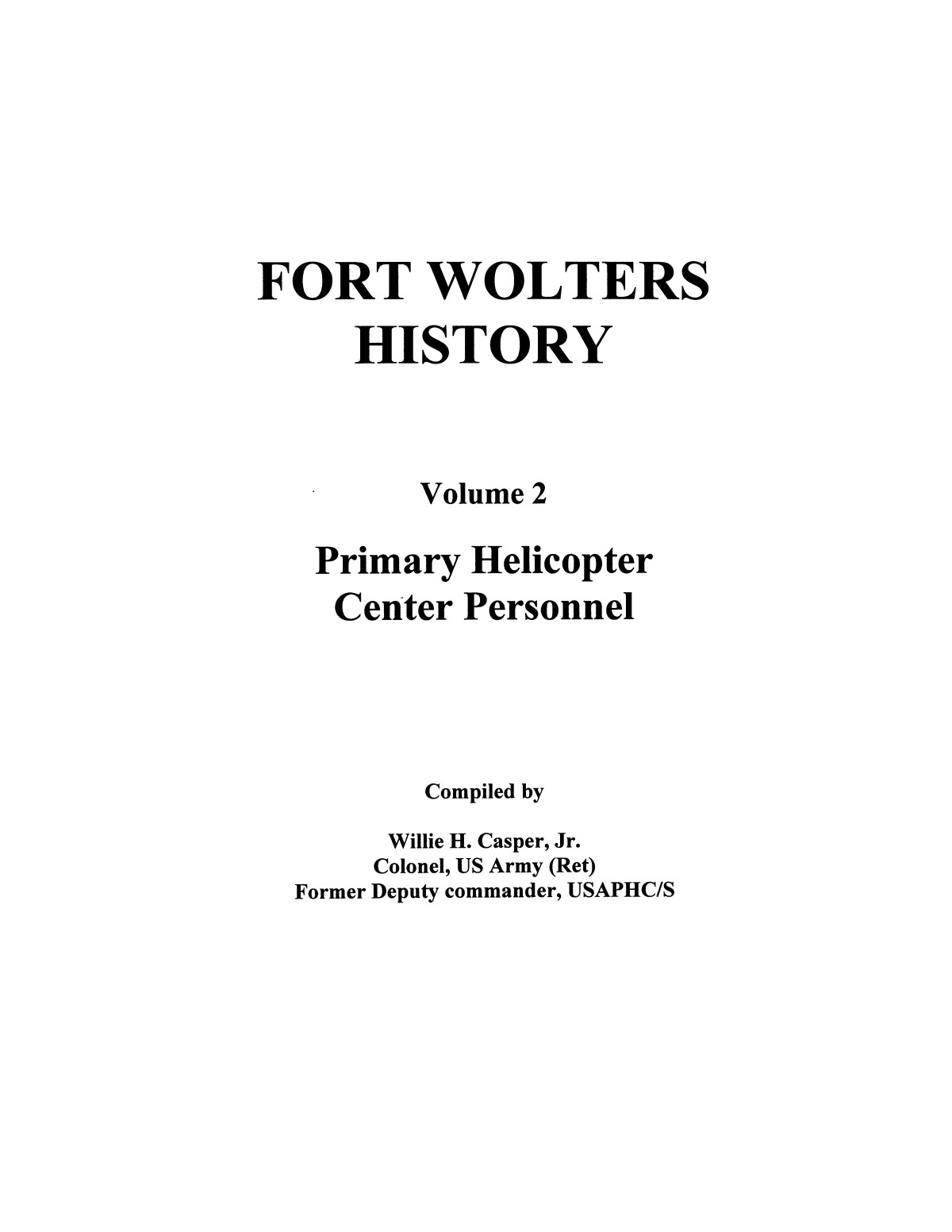 Pictorial History of Fort Wolters, Volume 2: Primary Helicopter Center Personnel                                                                                                      [Sequence #]: 1 of 204