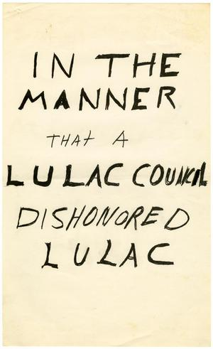 Primary view of object titled 'In the manner that a LULAC Council dishonored LULAC'.