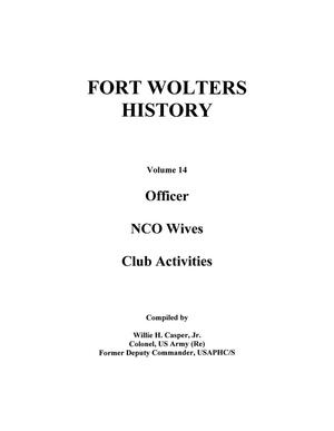 Pictorial History of Fort Wolters, Volume 14: Officer Wives Club and NCO Wives Club Activities