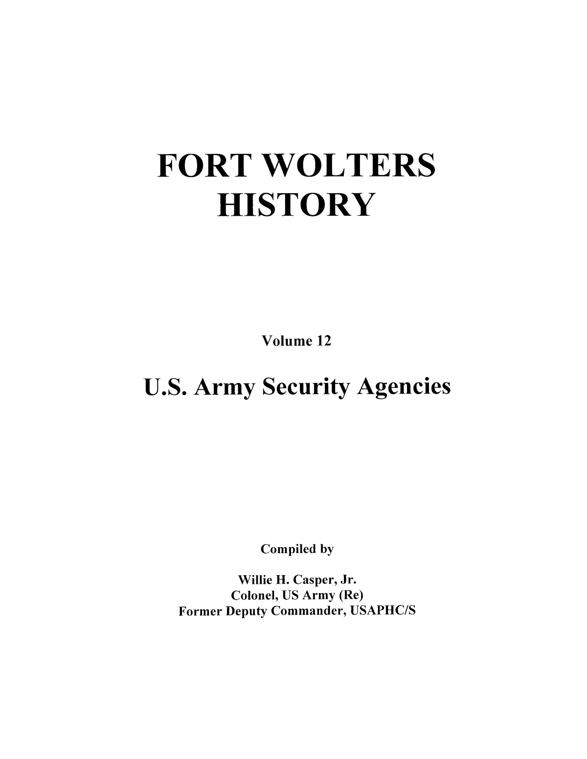 Pictorial History of Fort Wolters, Volume 12: U.S. Army Security Agencies                                                                                                      [Sequence #]: 1 of 163