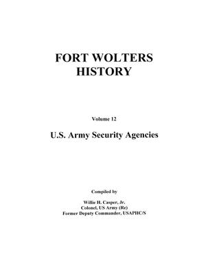 Primary view of object titled 'Pictorial History of Fort Wolters, Volume 12: U.S. Army Security Agencies'.