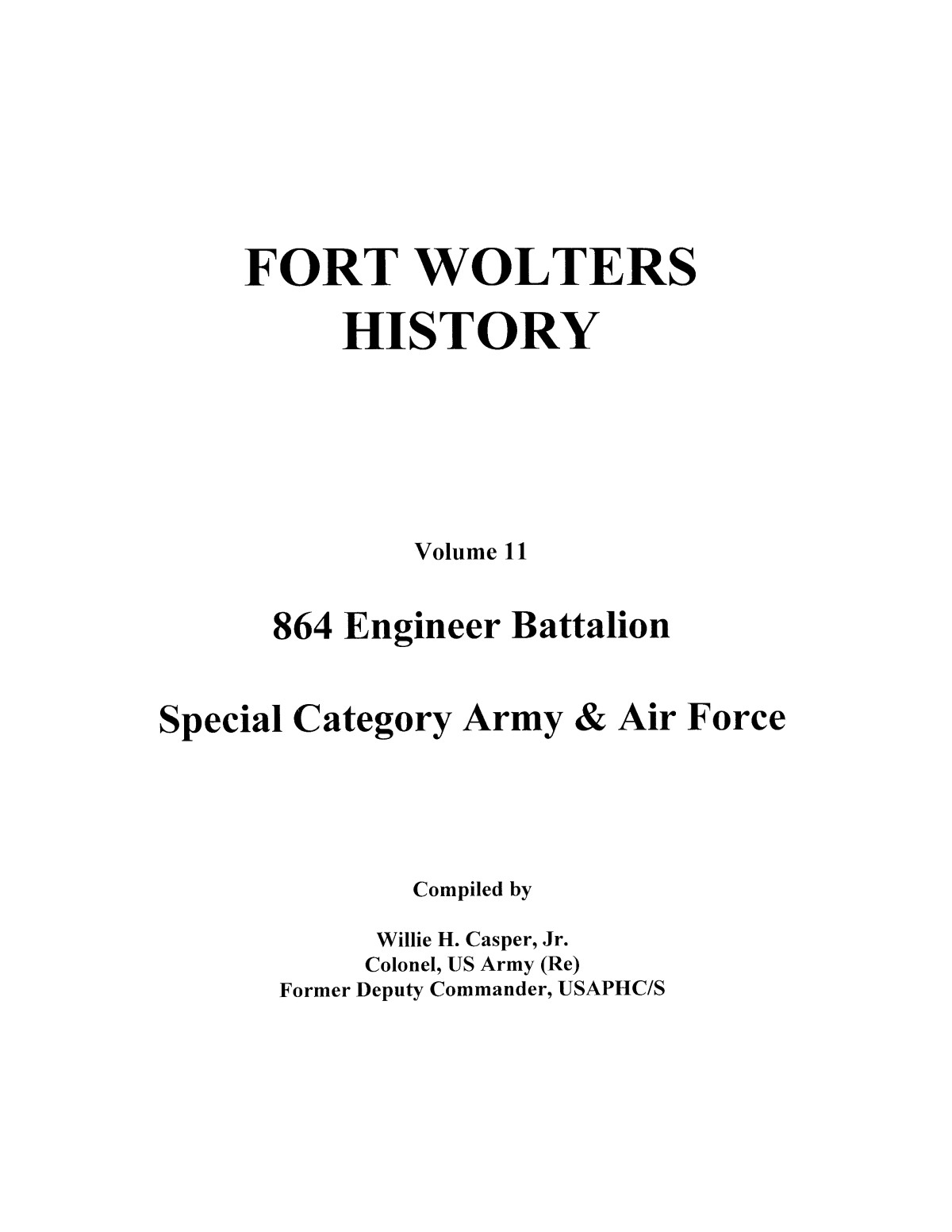 Pictorial History of Fort Wolters, Volume 11: 864 Engineer Battalion, Special Category Army and Air Force                                                                                                      [Sequence #]: 1 of 273