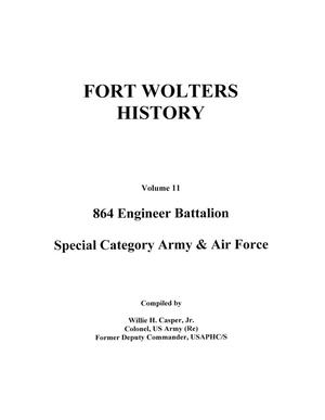 Primary view of object titled 'Pictorial History of Fort Wolters, Volume 11: 864 Engineer Battalion, Special Category Army and Air Force'.