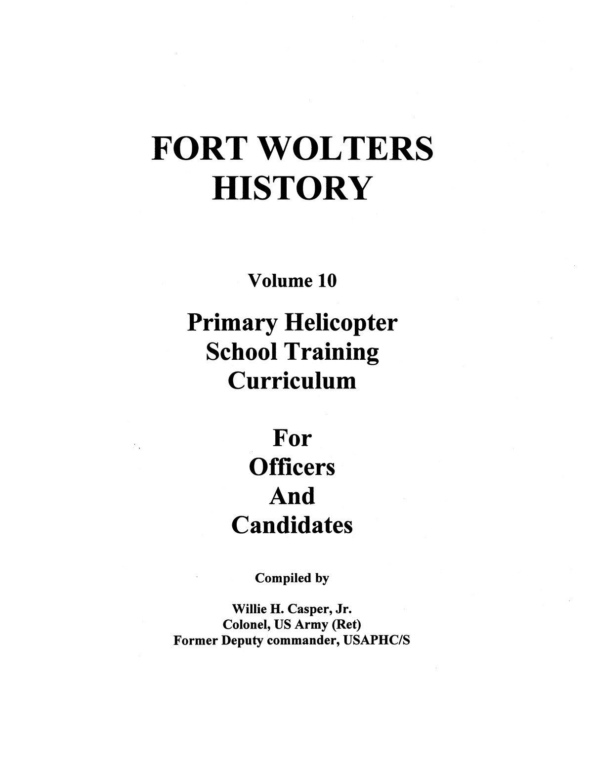 Pictorial History of Fort Wolters, Volume 10: Primary Helicopter School Training Curriculum for Officers and Candidates                                                                                                      [Sequence #]: 1 of 230
