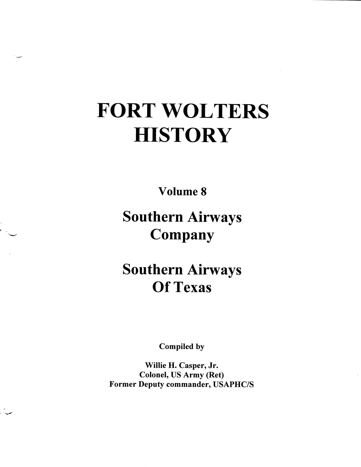 Pictorial History of Fort Wolters, Volume 8: Southern Airways Company, Southern Airways of Texas                                                                                                      [Sequence #]: 1 of 329