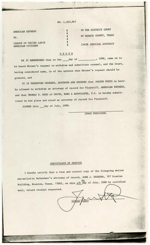 Primary view of object titled '[Judge's Orders and Motion to Withdraw and Substitute Counsel, American Express vs. LULAC - 1980-07-29]'.
