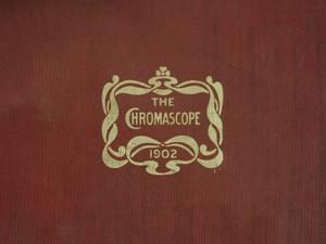 Primary view of object titled 'The Chromascope, Volume 4, 1902'.