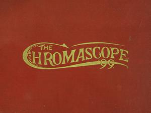 Primary view of object titled 'The Chromascope, Volume 1, 1899'.