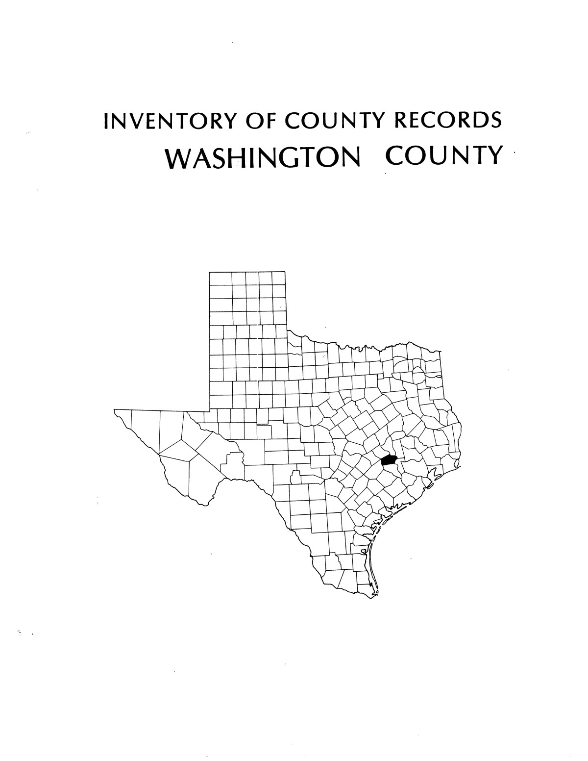 Inventory of county records, Washington County courthouse, Brenham, Texas                                                                                                      Front Cover