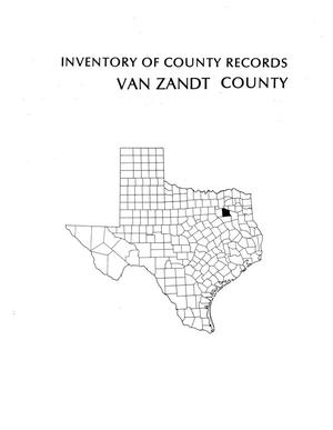 Inventory of county records, Van Zandt County courthouse, Canton, Texas