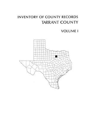 Primary view of object titled 'Inventory of county records, Tarrant County courthouse, Fort Worth, Texas, Volume 1'.