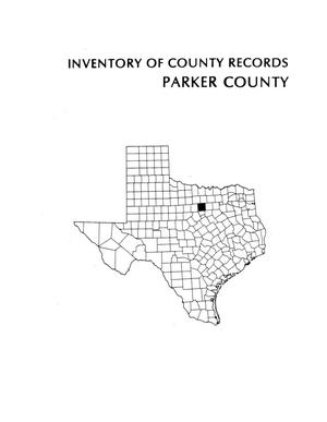 Inventory of county records, Parker County courthouse, Weatherford, Texas