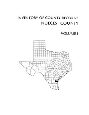 Primary view of object titled 'Inventory of county records, Nueces County courthouse, Corpus Christi, Texas, Volume 1'.