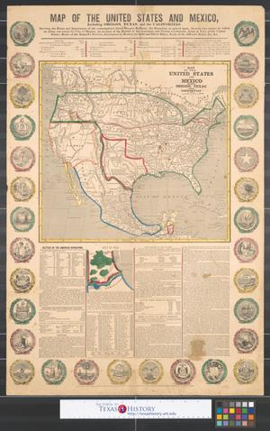 Primary view of object titled 'Map of the United States and Mexico including Oregon, Texas and the Californias : showing the route and importance of the contemplated great Oregon railroad, the boundary as agreed upon, the only two routes by which and army can reach the city of Mexico, an account of the battles of the American and Texian revolutions, army & navy of the United States; Reoute of the Santa Fe travelers, description of Mexico, its gold and silver mines, seals of the different states, &c. &c.'.