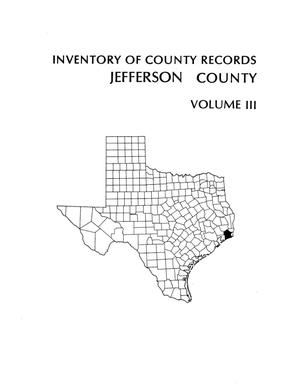 Primary view of object titled 'Inventory of county records, Jefferson County Courthouse, Beaumont, Texas, Volume 3'.