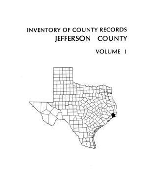 Inventory of county records, Jefferson County Courthouse, Beaumont, Texas, Volume 1