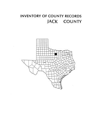 Inventory of county records, Jack County Courthouse, Jacksboro, Texas