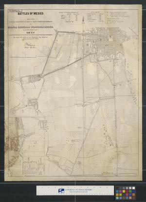 Primary view of object titled 'Battles of Mexico : survey of the line of operations of the U.S. Army under the command of Major General Winfield Scott on the 8th, 12th, &13th Septr. 1847 made under the direction of Maj. W. Turnbull Topl. Engineers.'.