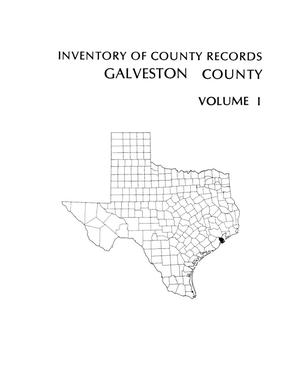 Primary view of object titled 'Inventory of county records, Galveston County courthouse, Galveston, Texas, Volume 1'.