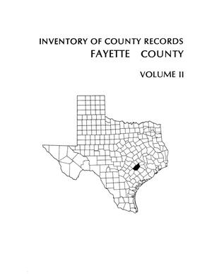 Primary view of object titled 'Inventory of county records, Fayette County courthouse, La Grange, Texas, Volume 2'.