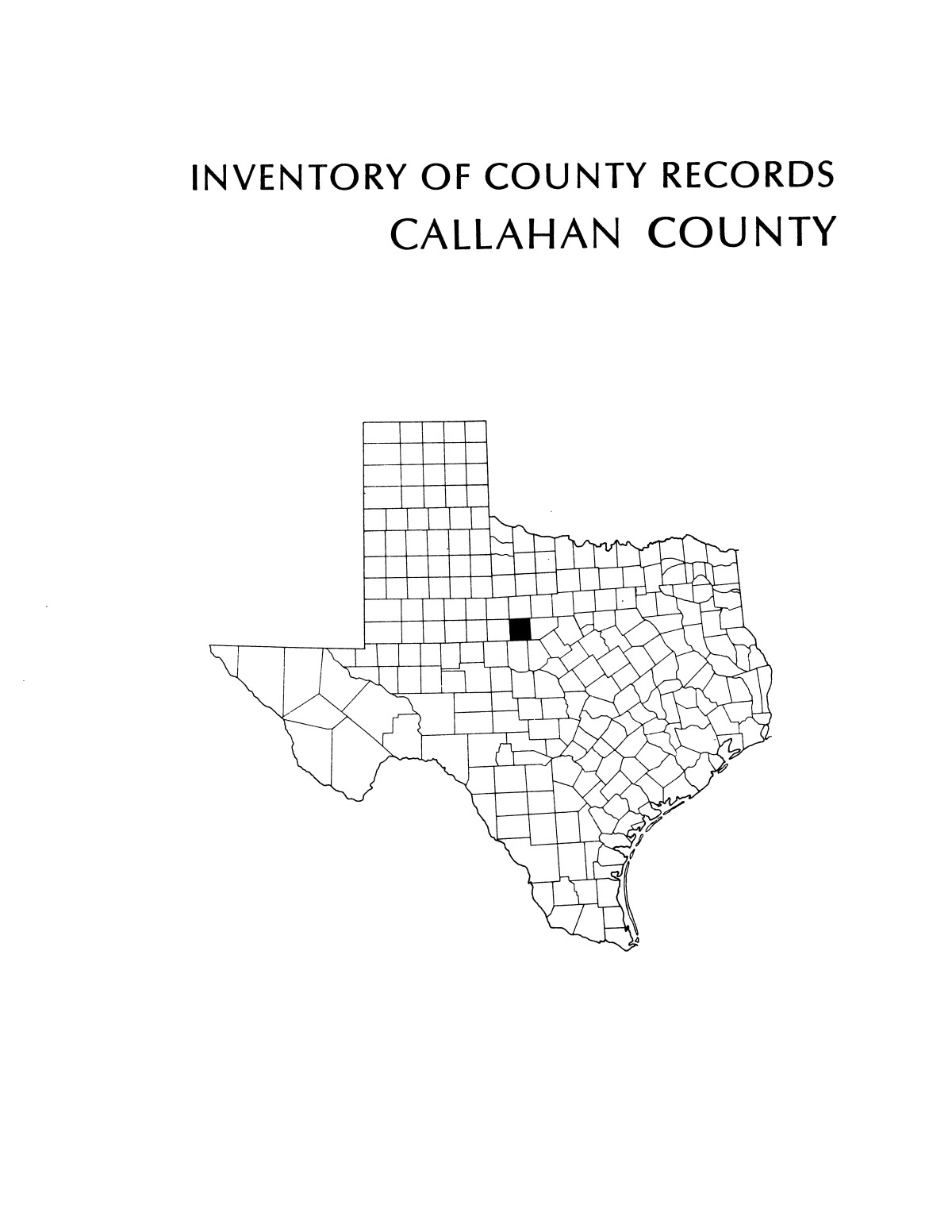 Inventory of county records, Callahan County courthouse, Baird, Texas                                                                                                      Front Cover