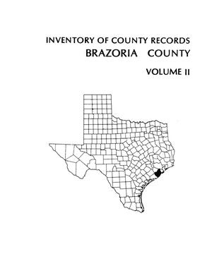 Inventory of county records, Brazoria County courthouse, Angleton, Texas, Volume 2
