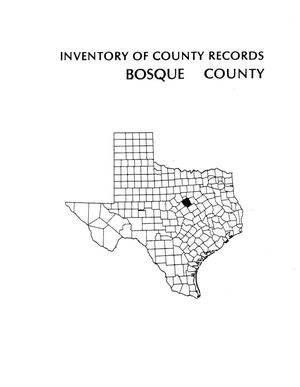 Inventory of county records, Bosque County courthouse, Meridian, Texas