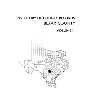 Primary view of object titled 'Inventory of county records, Bexar County courthouse, San Antonio, Texas, Volume 2'.