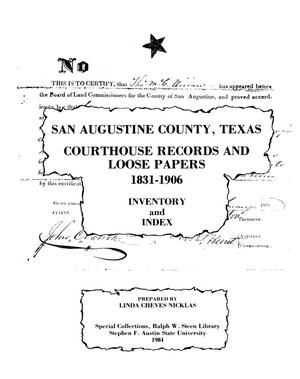 Primary view of object titled 'San Augustine County, Texas courthouse records, loose papers, 1831-1906 : inventory and index'.