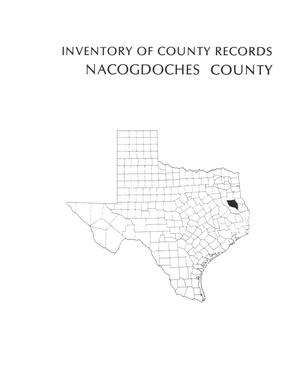 Primary view of object titled 'Inventory of county records, Nacogdoches County Courthouse, Nacogdoches, Texas'.
