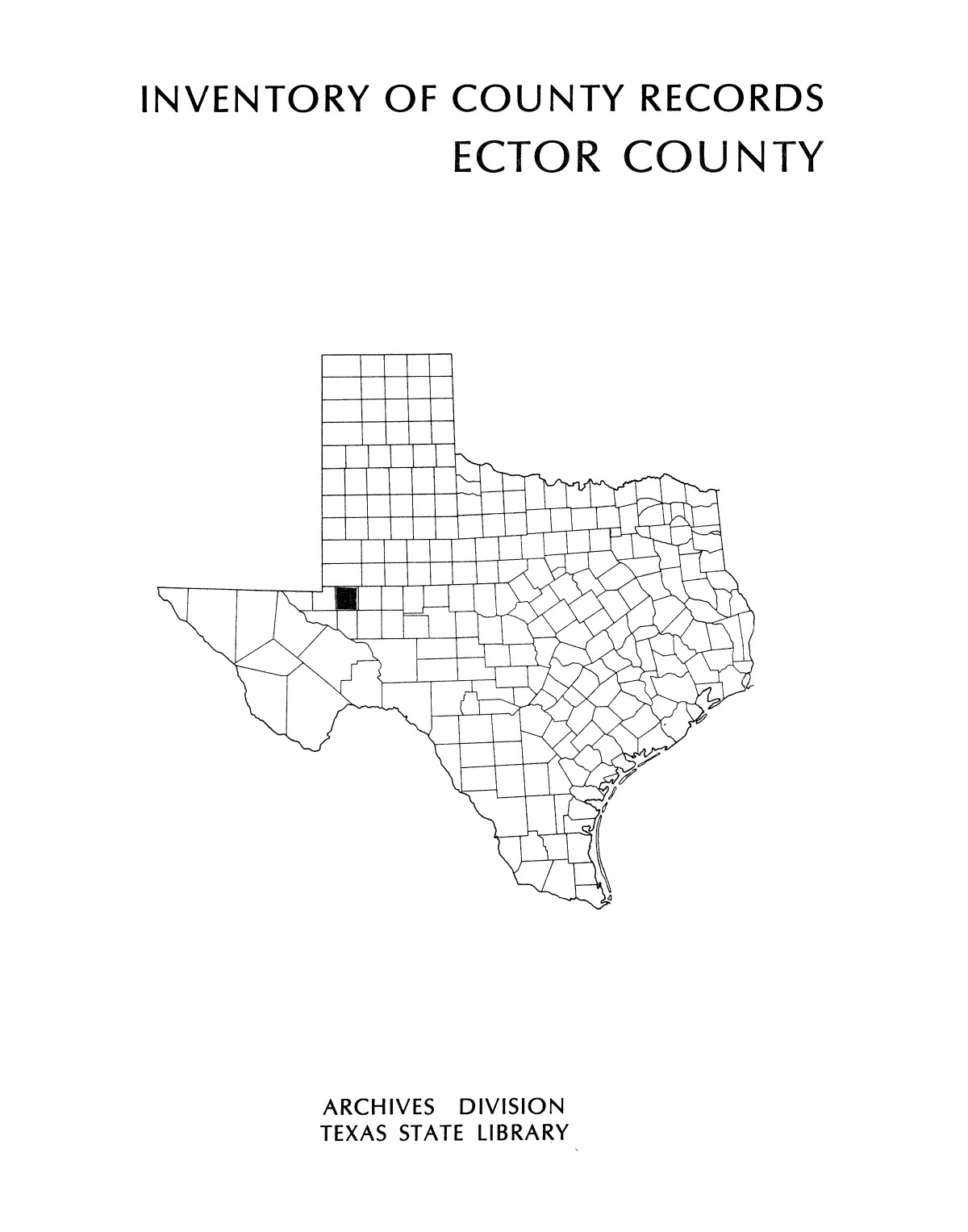 Inventory of county records, Ector County courthouse                                                                                                      Front Cover