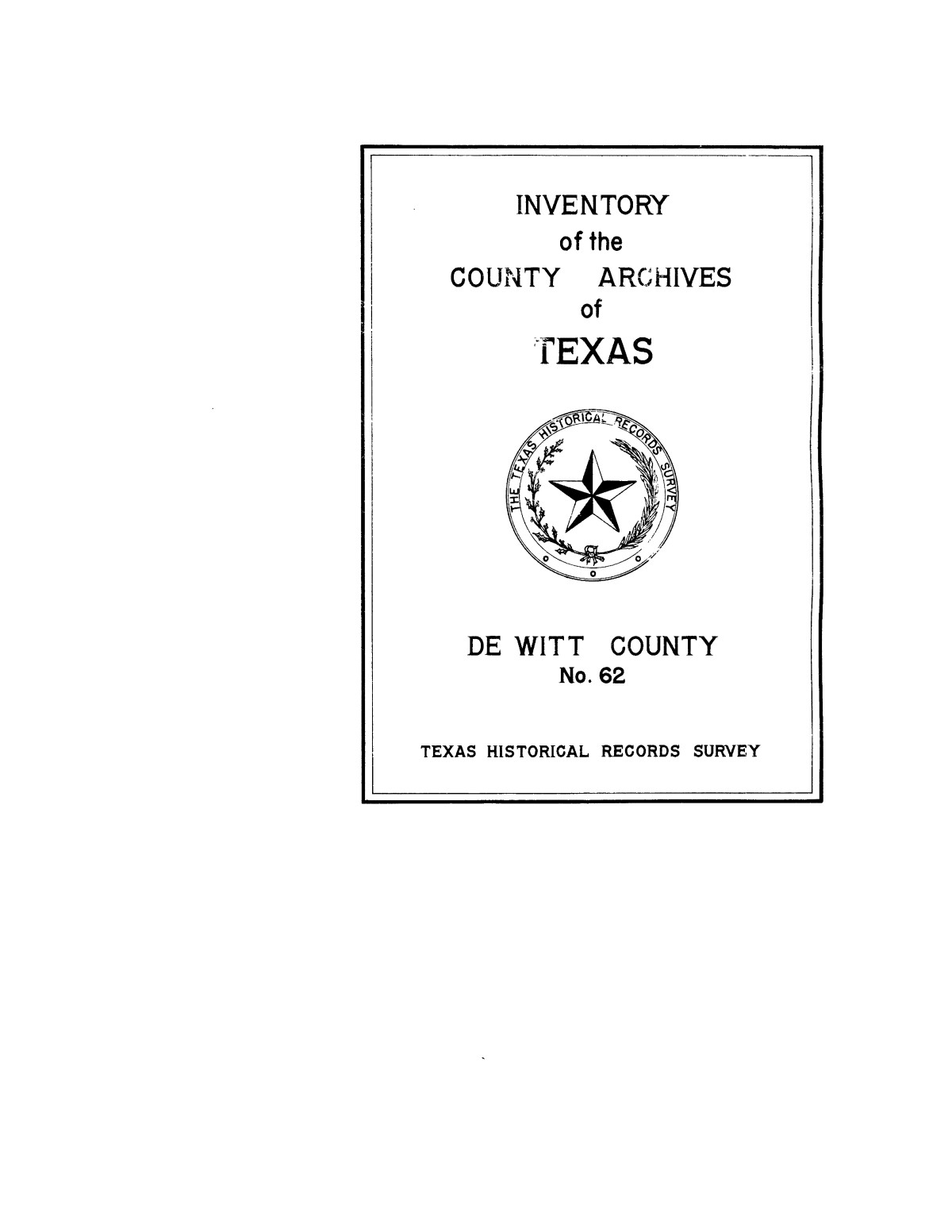 Inventory of the county archives of Texas : De Witt County, no. 62                                                                                                      Front Cover