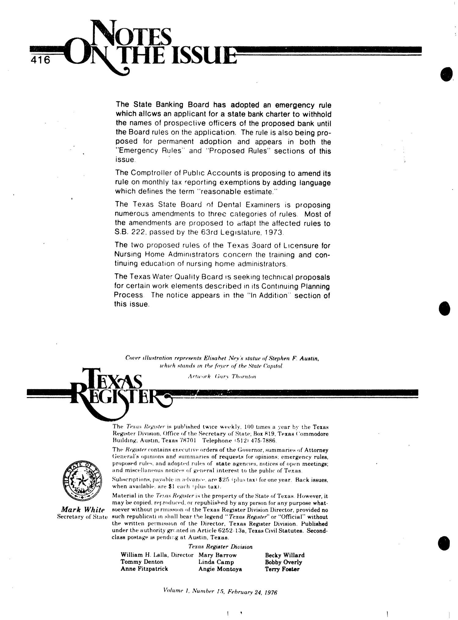 Texas Register, Volume 1, Number 15, Pages 415-450, February 24, 1976                                                                                                      416