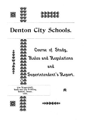 Primary view of object titled 'Denton City Schools. Course of Study, Rules and Regulations, and Superintendent's Report.'.