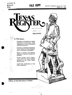Texas Register, Volume 2, Number 6, Pages 191-228, January 21, 1977