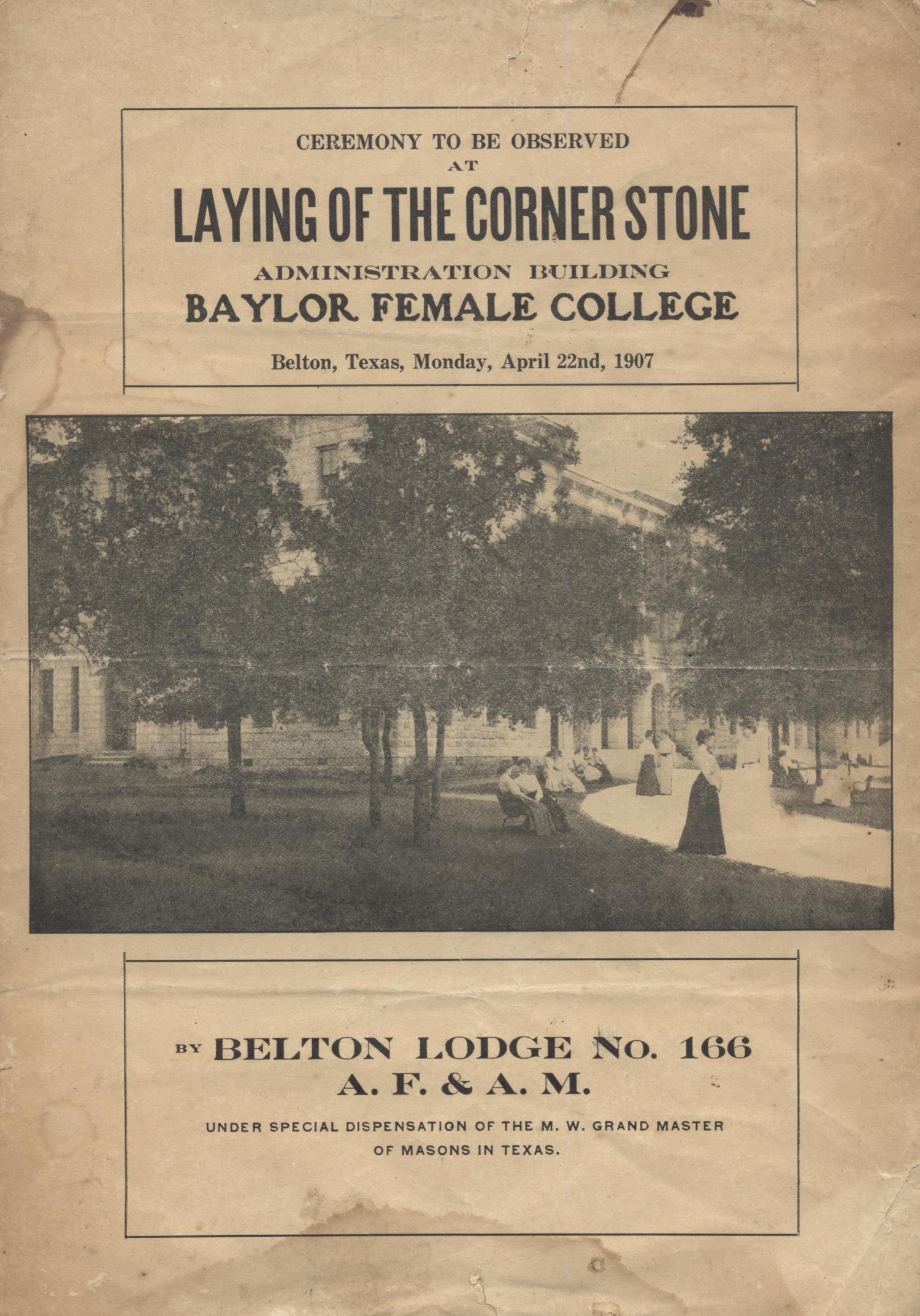 Ceremony to be Observed at Laying of the Corner Stone, Administration Building, Baylor Female College                                                                                                      1