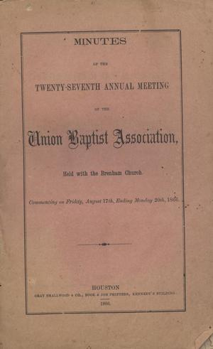 Primary view of object titled 'Minutes of the Twenty-Seventh Annual Meeting of the Union Baptist Association, 1866'.
