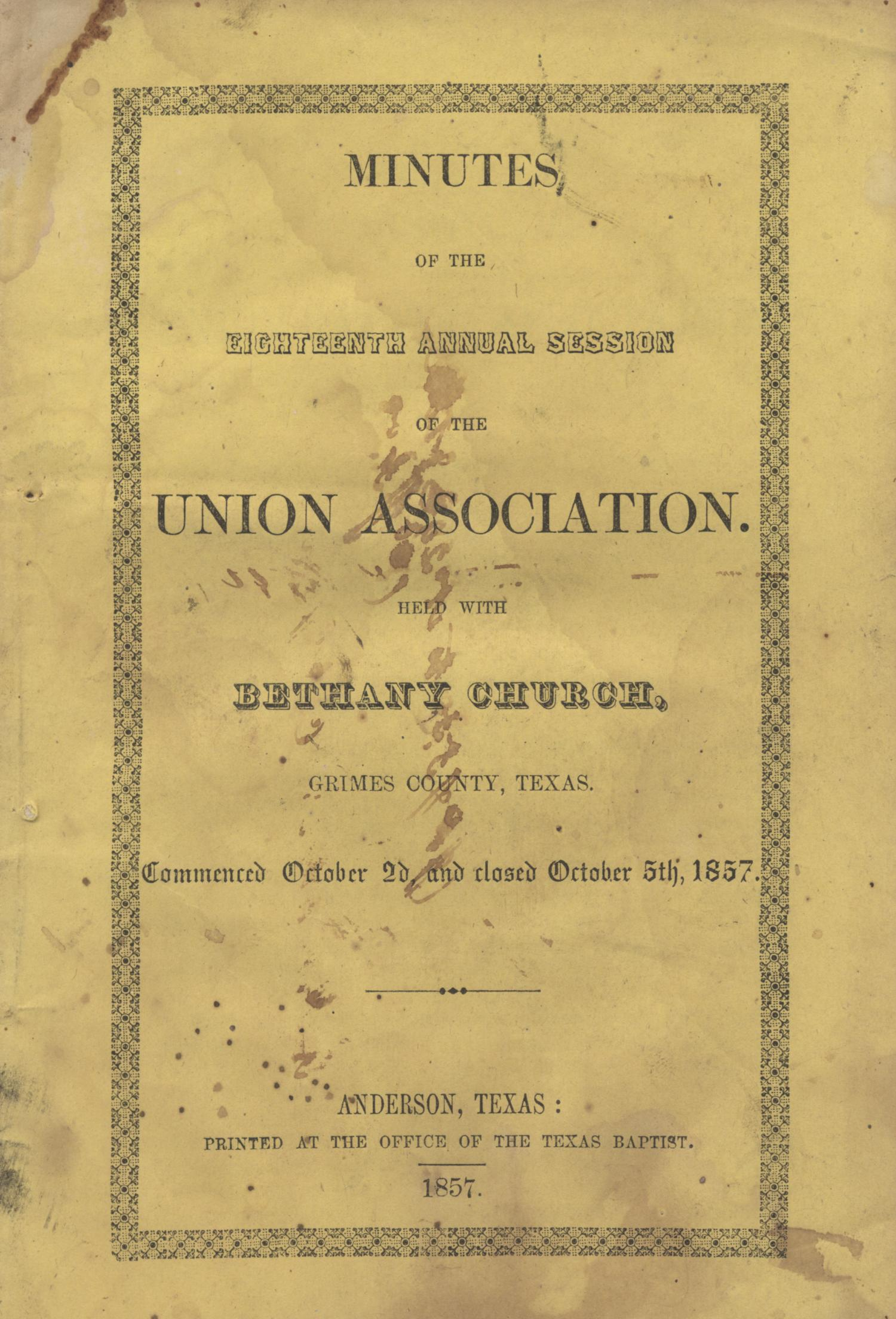 Minutes of the Eighteenth Annual Session of the Union Baptist Association, 1857                                                                                                      Front Cover