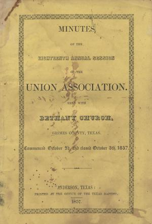 Primary view of object titled 'Minutes of the Eighteenth Annual Session of the Union Baptist Association, 1857'.
