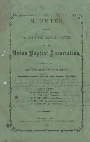 Primary view of object titled 'Minutes of the Twenty-Fifth Annual Meeting of the Union Baptist Association, 1864'.