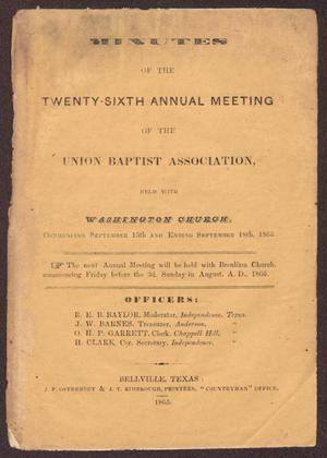 Primary view of object titled 'Minutes of the Twenty-Sixth Annual Meeting of the Union Baptist Association, 1865'.