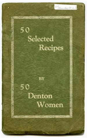 Primary view of object titled '50 Selected Recipes by 50 Denton Women'.