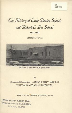 Primary view of object titled 'The History of Early Denton Schools and Robert E. Lee School 1871-1957'.