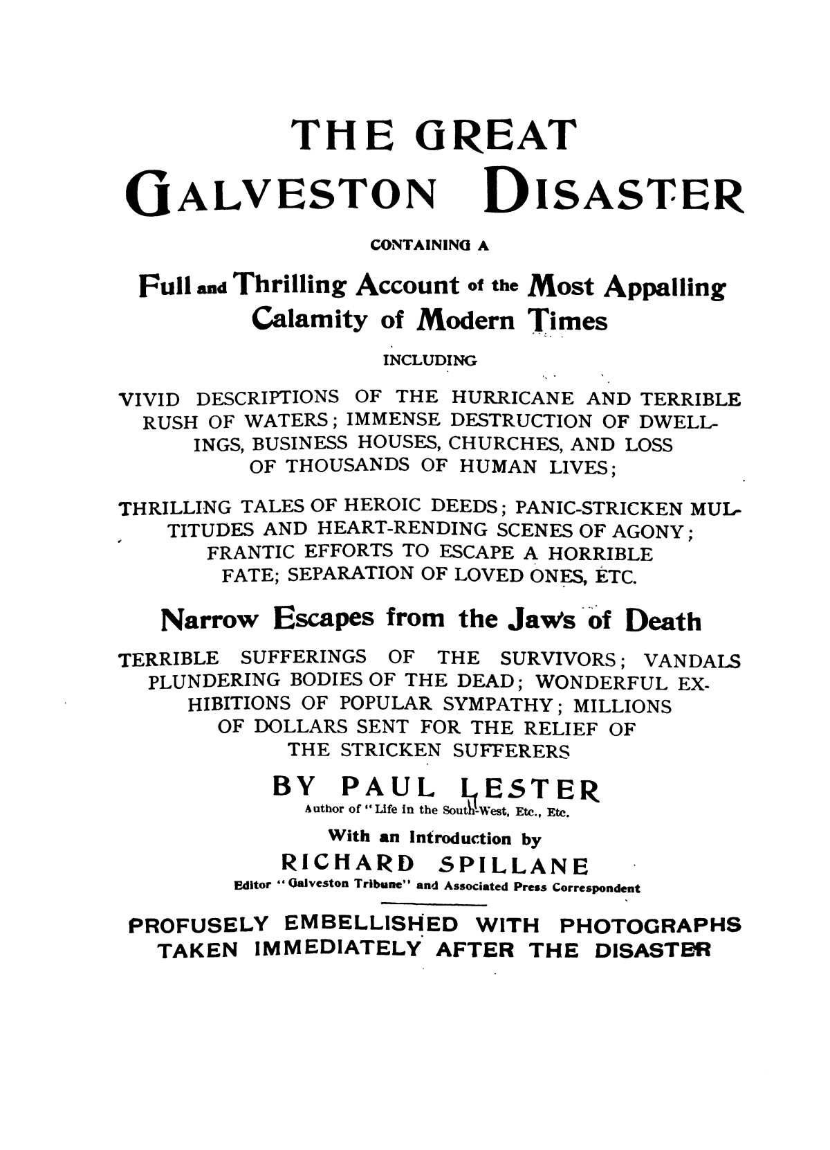 The great Galveston disaster, containing a full and thrilling account of the most appalling calamity of modern times including vivid descriptions of the hurricane                                                                                                      None