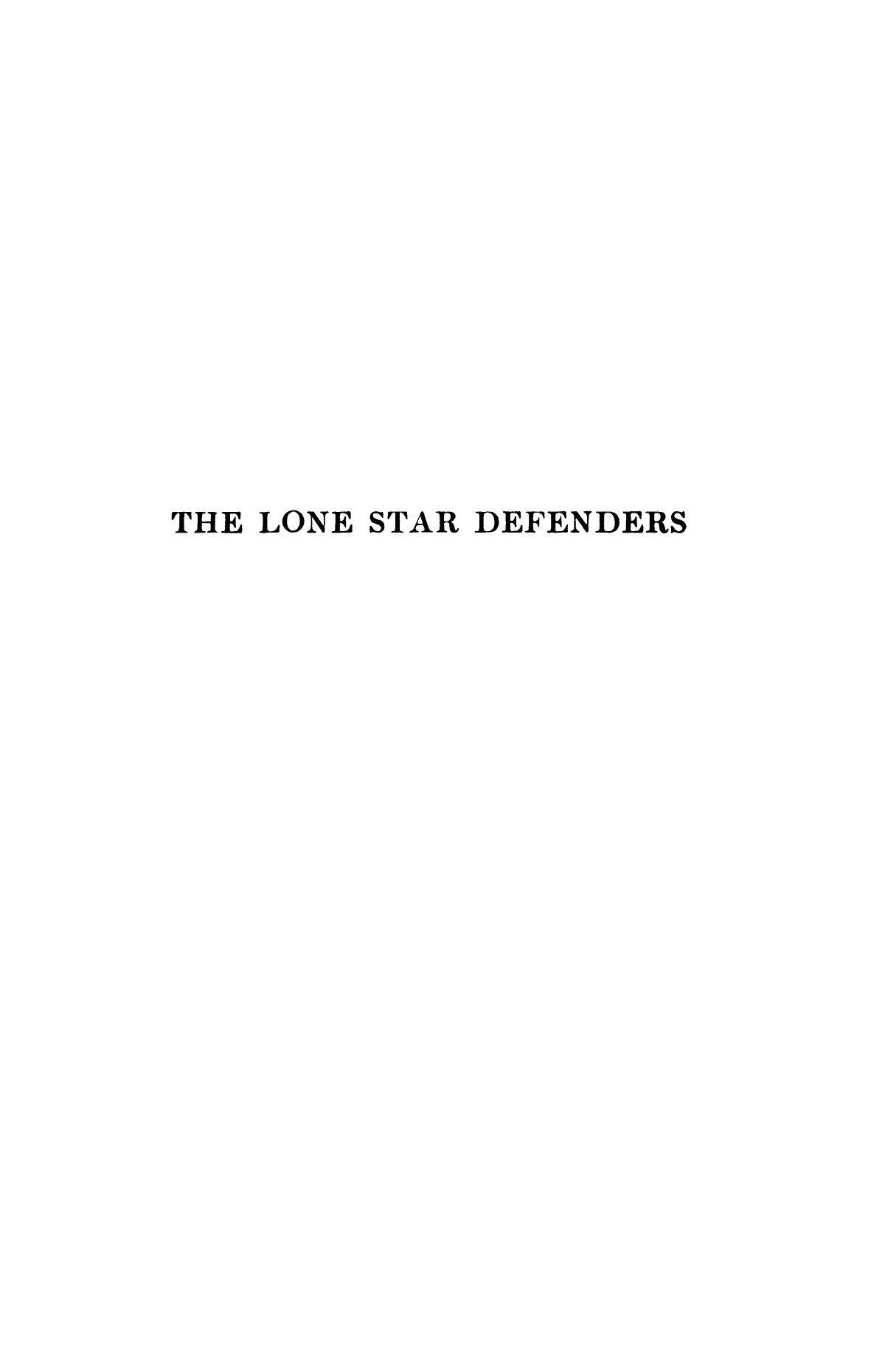 The Lone Star defenders; a chronicle of the Third Texas cavalry, Ross brigade                                                                                                      [Sequence #]: 1 of 306