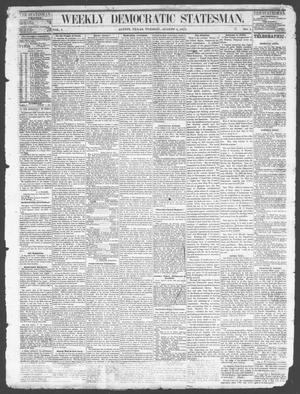 Primary view of object titled 'Weekly Democratic Statesman. (Austin, Tex.), Vol. 1, No. 1, Ed. 1 Tuesday, August 1, 1871'.