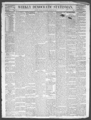 Primary view of object titled 'Weekly Democratic Statesman. (Austin, Tex.), Vol. 1, No. 4, Ed. 1 Thursday, August 24, 1871'.