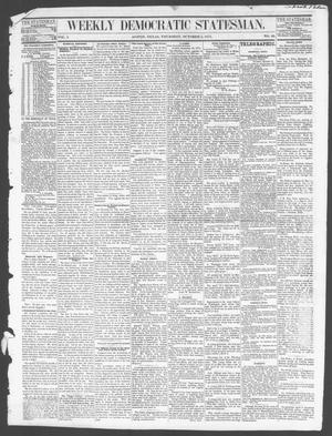 Primary view of object titled 'Weekly Democratic Statesman. (Austin, Tex.), Vol. 1, No. 10, Ed. 1 Thursday, October 5, 1871'.