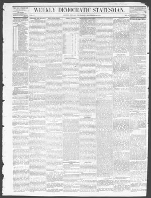 Primary view of object titled 'Weekly Democratic Statesman. (Austin, Tex.), Vol. 1, No. 15, Ed. 1 Thursday, November 9, 1871'.
