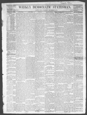 Primary view of object titled 'Weekly Democratic Statesman. (Austin, Tex.), Vol. 1, No. 20, Ed. 1 Thursday, December 14, 1871'.